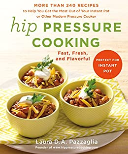 Hip Pressure Cooking: Fast, Fresh, and Flavorful (English Edition)