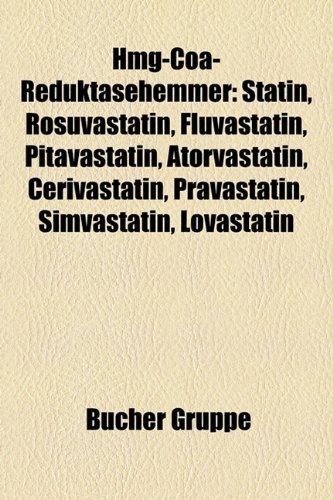 Hmg-Coa-Reduktasehemmer: Statin, Rosuvastatin, Fluvastatin, Pitavastatin, Atorvastatin, Cerivastatin, Pravastatin, Simvastatin, Lovastatin -
