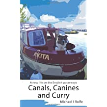 Canals, Canines, and Curry by Michael Rolfe (24-Apr-2014) Paperback