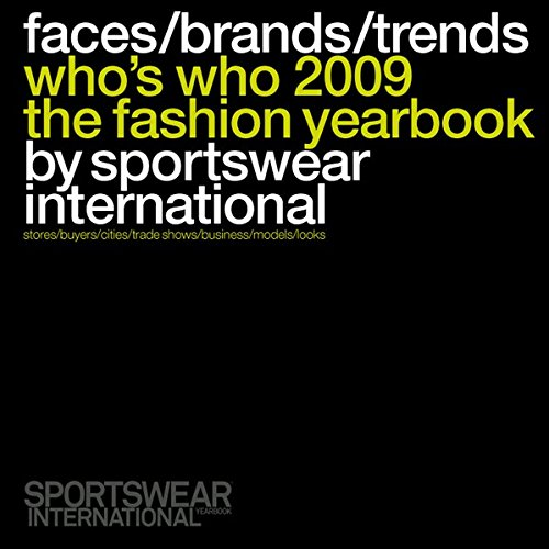 Who's Who Fashion Yearbook 2009 by Sportswear International: stores/buyers/cities/trade shows/business/models/looks (Sportswear Store)