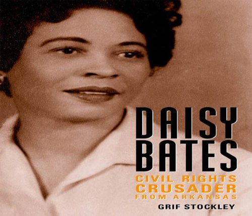 Daisy Bates: Civil Rights Crusader from Arkansas (Margaret Walker Alexander Series in African American Studies) (English Edition) -