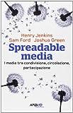 Spreadable media. I media tra condivisione, circolazione, partecipazione
