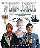 Star Trek – Die visuelle Enzyklopädie: Die ganze Welt von Raumschiff Enterprise