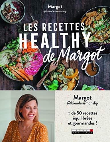 Les recettes healthy de Margot par  MARGOT@biendansmonslip