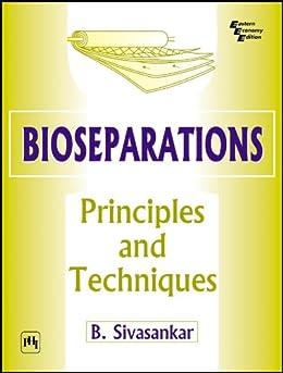 bioseparations principles and techniques by b sivasankar ebook