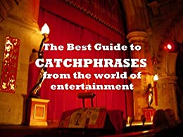The BEST GUIDE to CATCHPHRASES from the world of entertainment by [Rees, Nigel]