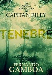 TENEBRE (Le avventure di Capitan Riley nº 2) (Spanish Edition)
