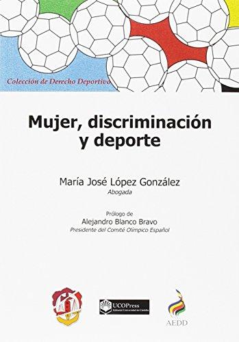 Mujer, discriminación y deporte (Derecho deportivo) por María José López González