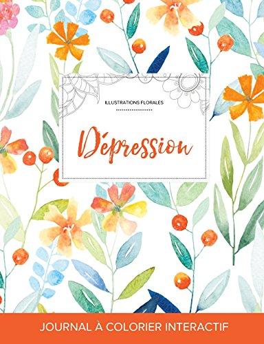 Journal de Coloration Adulte: Depression (Illustrations Florales, Floral Printanier) par Courtney Wegner