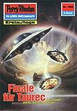 "Perry Rhodan 1569: Finale für Taurec (Heftroman): Perry Rhodan-Zyklus ""Die Linguiden"" (Perry Rhodan-Erstauflage)"