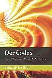 Der Codex: So funktioniert das Gesetz der Anziehung