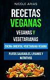 Recetas Veganas: Veganas y Vegetarianas :Cocina Oriental Vegetariana Vegana: Platos saludables, livianos y nutritivos