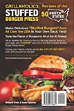 Our Grillaholics Stuffed Burger Press Recipes of the 50 United States: Delicious Cookbook for your Grilling BBQ Hamburger Patty Maker from Every State ... Volume 1 (Burgers from the 50 United States)  from Richard Erwin