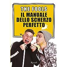 Il manuale dello scherzo perfetto