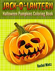 Jack-o'-Lantern - Halloween Pumpkins Coloring Book: Happy Halloween Drawings For Children, Pages For Boys & Girls