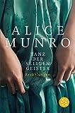 Tanz der seligen Geister: Erzählungen von Alice Munro
