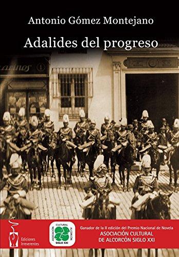 Adalides del Progreso por Antonio Gómez Montejano
