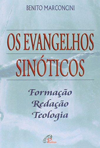 Os Evangelhos Sinticos. Formao, Redao, Teologia