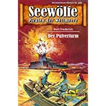 Seewölfe - Piraten der Weltmeere 446: Der Pulverturm (German Edition)