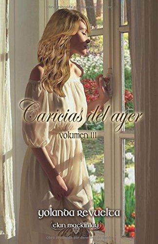 Caricias del ayer: Volume 3 (Clan MacKinlay)