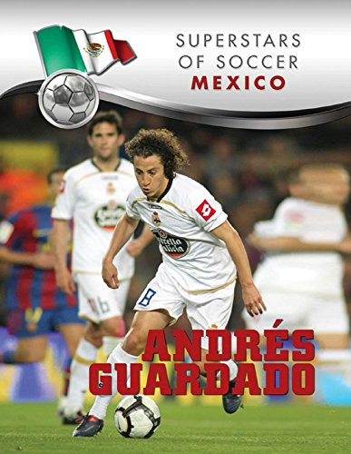 Andres Guardado (Superstars of Soccer) (English Edition)