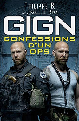 Gign : Confessions d'un Ops par Philippe B., Jean-Luc Riva