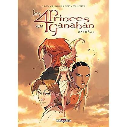 Les 4 Princes de Ganahan, Tome 2 : Shâal