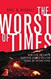 Two hundred sixty million years ago, life on Earth suffered wave after wave of cataclysmic extinctions, with the worst wiping out nearly every species on the planet. The Worst of Times delves into the mystery behind these extinctions and sheds lig...