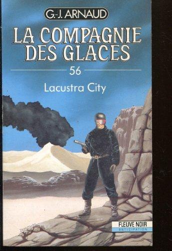 La compagnie des glaces, tome 56 : Lacustra city