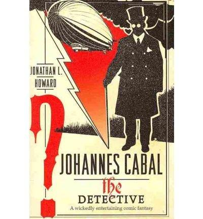 [(Johannes Cabal the Detective)] [Author: Jonathan L. Howard] published on (February, 2011)