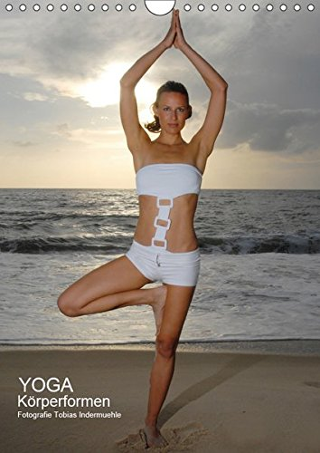 Yoga Körperformen (Wandkalender 2019 DIN A4 hoch): Yoga zum Träumen (Monatskalender, 14 Seiten ) (CALVENDO Gesundheit)