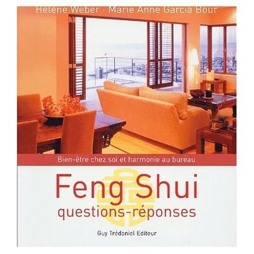 Feng shui : Questions-réponses, bien-être chez soi et harmonie au bureau de Hélène Weber (29 mars 2001) Broché