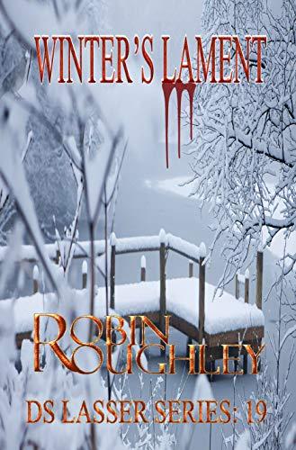 Winter's Lament: A nerve shredding DS Lasser novel. (DS Lasser series  Book 19) (English Edition) par Robin Roughley