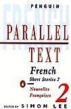 French short stories: Nouvelles Francaises: Volume 2 (Penguin Parallel Text Series): v. 2