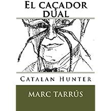 El Caçador Dual (Catalan Edition)