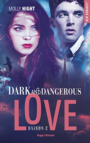 Dark and dangerous love - tome 2 par [Night, Molly]