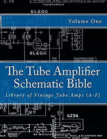 The Tube Amplifier Schematic Bible Volume 1: Library of Vintage