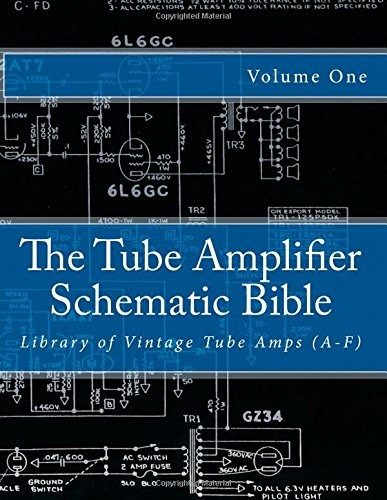 The Tube Amplifier Schematic Bible: Library of Vintage Tube Amps