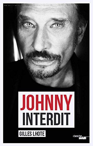 Johnny interdit (Documents) par Gilles LHOTE