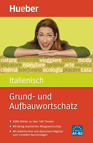 Grund- und Aufbauwortschatz Italienisch: 8 000 Wörter zu über 100 Themen / Buch