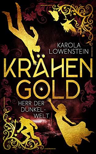 Krähengold - Herr der Dunkelwelt (Krähengold-Saga 3)