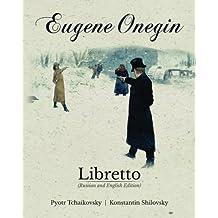 Eugene Onegin Libretto (Russian and English Edition)