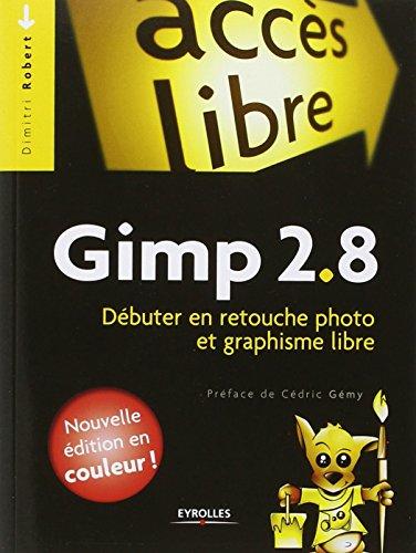 Gimp 2.8 : Débuter en retouche photo et graphisme libre