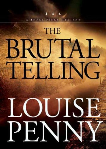 (THE BRUTAL TELLING ) BY Penny, Louise (Author) Compact Disc Published on (10 , 2009)