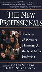 The New Professionals: The Rise of Network Marketing As the Next Major Profession by James W. Robinson (2000-07-20)