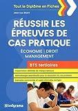 BTS tertiaires - Réussir les épreuves de cas pratique économie droit management