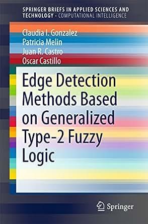 Edge Detection Methods Based on Generalized Type-2 Fuzzy Logic