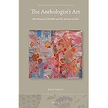 The Anthologist's Art: Abu Mansur Al-tha'alibi and His Yatimat Al-dahr