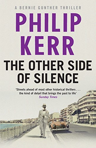 The Other Side of Silence: Bernie Gunther Thriller 11 (Bernie Gunther Mystery 11) by Philip Kerr (2016-03-29)