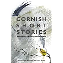 Cornish Short Stories: A Collection of Contemporary Cornish Writing